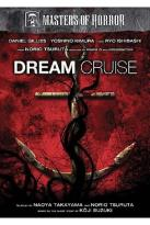 Masters of Horror - Norio Tsuruta: Dream Cruise