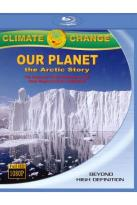 Climate Change: Our Planet - The Arctic Story