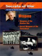 Secrets Of War - Weapons: Weapons Of The Shadow War/Secrets Weapons Of The Third Reich