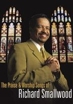 Richard Smallwood - The Praise &amp; Worship Songs of Richard Smallwood