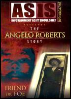 Angelo Roberts Story:Friend Or Foe