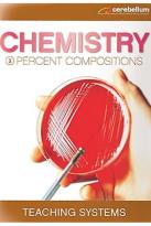 Teaching Systems Chemistry Module 3 - Percent Composition