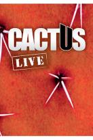 Cactus - Live