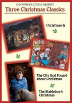Christmas Classics: Christmas Is/The City that Forgot about Christmas/The Stableboy's Christmas