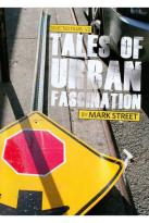 Selected Films by Mark Street, Vol. 2: Tales of Urban Fascination