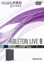 Music Pro Guides: Ableton Live 9 - Advanced Level