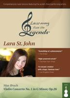 Learning from the Legends: Lara St. John - Max Bruch Violin Concerto No. 1 in G Minor, Op. 26