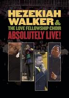 Hezekiah Walker &amp; the Love Fellowship Crusade Choir - Absolutely Live!