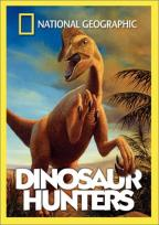 National Geographic Video - Dinosaur Hunters