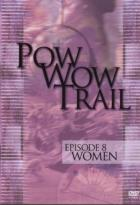 Pow Wow Trail - Episode 8: Women