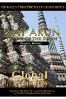Global Treasures - Wat Arun Temple Of The Dawn Bangkok, Thailand