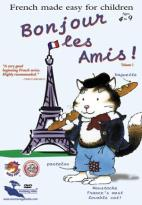Bonjour Les Amis: French Made Easy for Children - Vol. 1