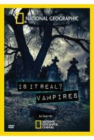 National Geographic: Is It Real? Vampires