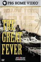 American Experience - The Great Fever