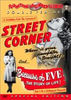 Street Corner/Because of Eve - Double Feature