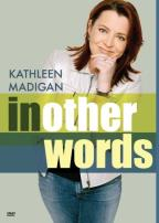 Kathleen Madigan - In Other Words