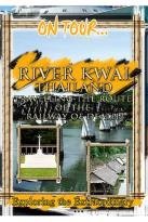 On Tour - River Kwai Travelling The Route Of The Railway Of Death