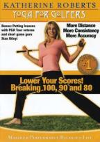 Yoga for Golfers - Lower Your Score: Breaking 100, 90 and 80