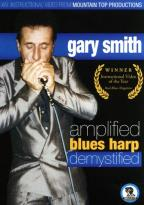 Gary Smith - Amplified Blues Harp Demystified