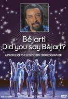 Bejart! Did You Say Bejart?