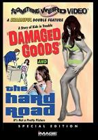 Damaged Goods/The Hard Road - Double Feature