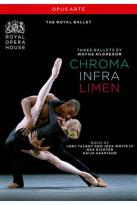 Three Ballets by Wayne McGregor: Chroma/Infra/Limen