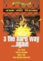 3 the Hard Way......Again 4 Film Pack