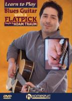 Adam Traum: Learn to Play Blues Guitar with a Flatpick