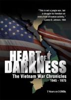Heart of Darkness - The Vietnam War Chronicles 1945 - 1975