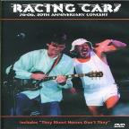 Racing Cars - 76-06 - 30th Anniversary Concert