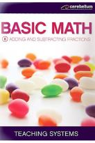 Teaching Systems Basic Math Module 8 - Adding and Subtracting Fractions