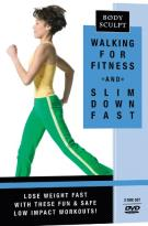 Body Sculpt: Walking for Fitness and Slim Down Fast