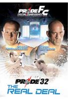 PRIDE Fighting Championships - 32: The Real Deal