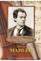 Famous Composers: Gustav Mahler