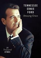 Tennessee Ernie Ford: Amazing Grace - 21 Treasured Hymns