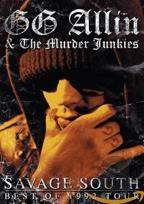 GG Allin & The Murder Junkies - Savage South: Best of 1992 Tour