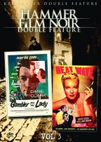 Hammer Film Noir - Vol. 3: Gambler and the Lady/Heatwave