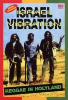 Israel Vibration - Reggae In The Holy Land