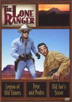 Lone Ranger - Legion Of Old Timers/Pete & Pedro/Old Joe's Sister
