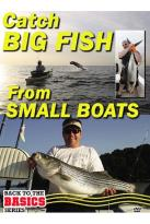 Small Boats, Big Fish: How to Rig Your Small Boat to Catch Big Fish Nearshore and Offshore