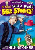 Mr. Henry's Wild & Wacky Bible Stories: All About Helping Others