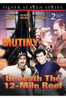 Beneath the 12-Mile Reef / Mutiny: 2 Feature Films