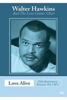 Walter Hawkins & The Love Center Choir - Love Alive: 25th Anniversary Reunion, Vol 1 & 2