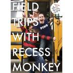 Field Trips with Recess Monkey: Episodes 5-8