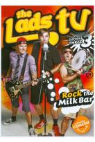 Lads TV 3: Rock the Milk Bar