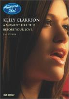 Kelly Clarkson - Before Your Love/A Moment Like This
