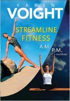 Karen Voight - Streamline Fitness: A.M./P.M. Workout