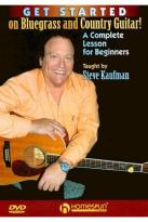 Steve Kaufman: Get Started on Bluegrass and Country Guitar!