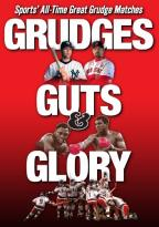 Grudges, Guts & Glory