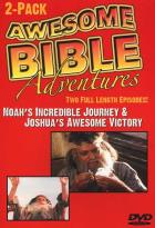 Awesome Bible Adventures, Vol. 3: Noah's Incredible Adventures/Joshua's Awesome Adventure